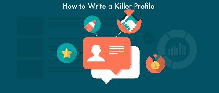 How to Write a Killer Profile