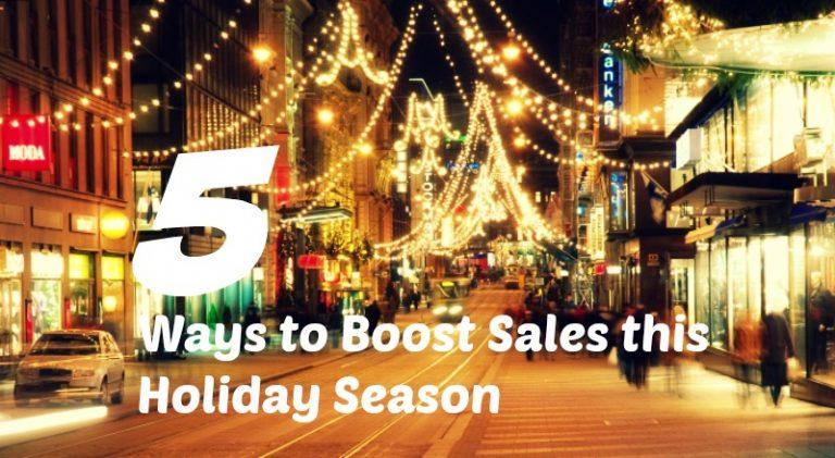 5 Ways to Boost Holiday Sales